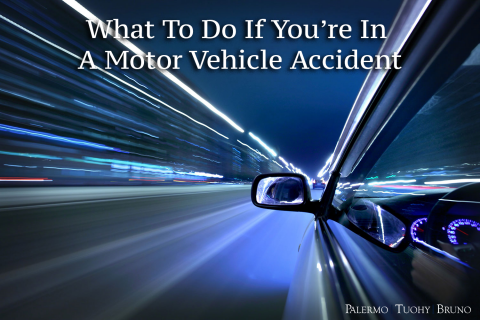 What To Do If You Are Involved In a Motor Vehicle Accident