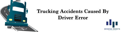 Trucking Accidents Caused By Driver Error