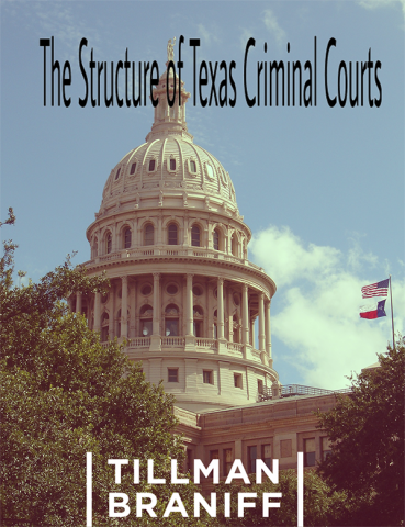 The Structure of Texas Criminal Courts